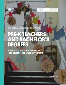 cover of Pre-K Teachers and Bachelor's Degrees: Envisioning Equitable Access to High-Quality Preparation Programs