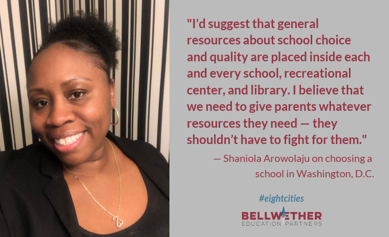 quote card from DC parent Shaniola Arowolaju: I'd suggest that general resources about school choice and quality are placed inside each and every school, recreational center, and library. I believe that we need to give parents whatever resources they need — they shouldn't have to fight for them.